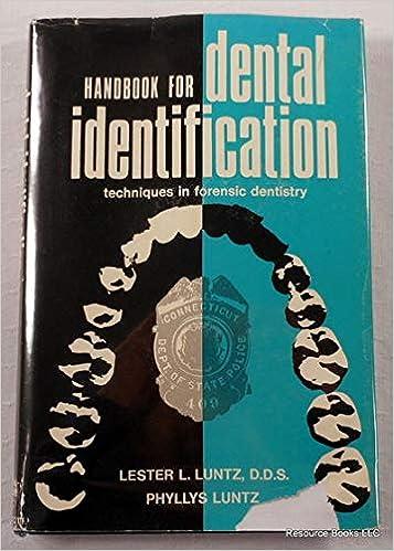 Handbook For Dental Identification Techniques In Forensic Dentistry Luntz Lester L 9780397503155 Amazon Com Books