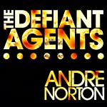 The Defiant Agents | Andre Norton