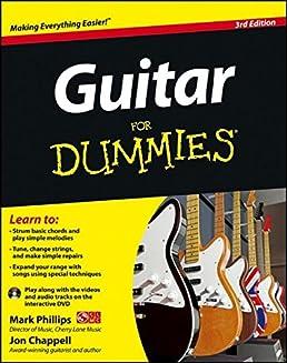 guitar for dummies, with dvd mark phillips, jon chappellguitar for dummies, with dvd mark phillips, jon chappell 9781118115541 amazon com books