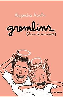 Gremlins, Diario de una madre (Spanish Edition)