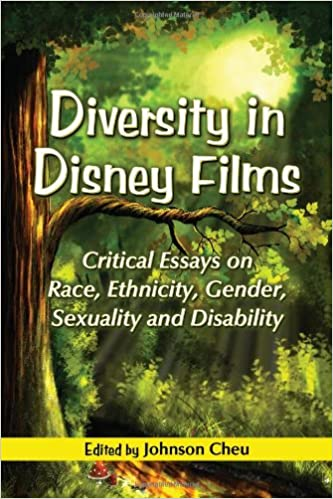 diversity in disney films critical essays on race ethnicity  diversity in disney films critical essays on race ethnicity gender sexuality and disability