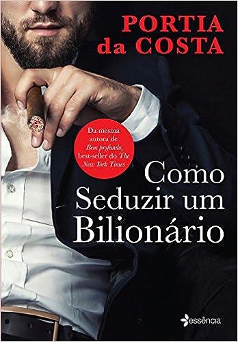 c52ad6e43 Como seduzir um bilionário - Livros na Amazon Brasil- 9788542208788
