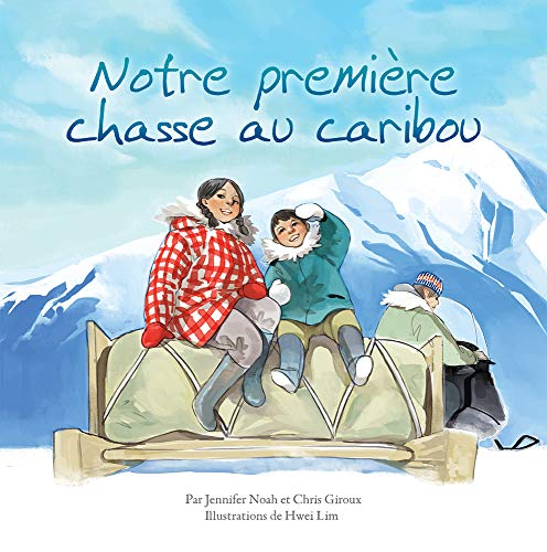 Notre premiere chasse au caribou (French Edition) Chris Giroux