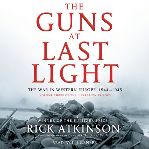 The Guns at Last Light: The War in Western Europe, 1944-1945 by Simon & Schuster Audio