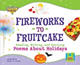 Fireworks to Fruitcake: Reading, Writing and Reciting Poems about Holidays