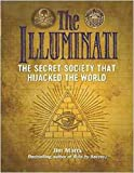 img - for The Illuminati: The Secret Society That Hijacked the World book / textbook / text book