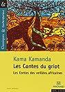 Les Contes du griot : les contes des veillées africaines par Kamanda