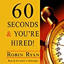60 Seconds and You're Hired! Audiobook by Robin Ryan Narrated by Robin Ryan