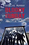 Bloody Sunday: Truths, Lies and the Saville Inquiry