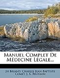 Manuel Complet de Médecine Légale..., Jh Briand, 1271240890