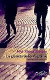 img - for La glorieta de los fugitivos (Voces Literatura/ Voices Literature) (Spanish Edition) book / textbook / text book