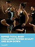 Ripped Total Body Challenge: Power Sculpt and Slim Down