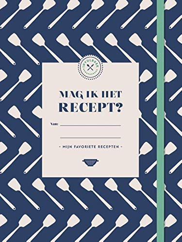 Mag ik het recept?: Mijn favoriete recepten
