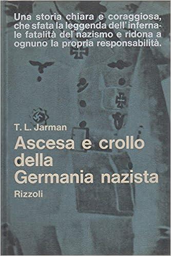 T.L.JARMAN: ASCESA E CROLLO DELLA GERMANIA NAZISTA