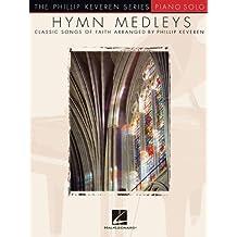 Hymn Medleys: Classic Songs of Faith - Piano Solo