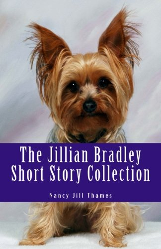 The Jillian Bradley Short Story Collection: Lawrence Buys a Gift, Final Performance, Teddy Saves Christmas, Sweets, Treats and Murder, Birthday Bash, Raven House