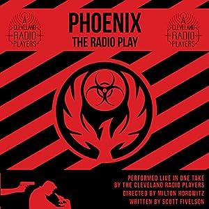 Phoenix: The Radio Play Audiobook