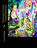 Unicorn Love~ Lined Journal, Laurel Sobol, 1495481859