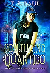 Conjuring Quantico (The Federal Witch Book 1)