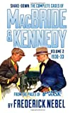 Shake-Down - the Complete Cases of MacBride and Kennedy Volume 2, Nebel, Frederick, 1618271296