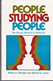 People Studying People, Robert A. Georges and Michael O. Jones, 0520039890