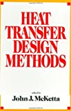 Heat Transfer Design Methods, , 0824785185