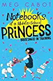 Bridesmaid-In-Training (Notebooks of a Middle-school Princess)