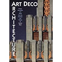 """Art Deco Architecture:Design, Decoration and Detail from the Twen: """"Design, Decoration and Detail from the Twenties and Thirties"""""""