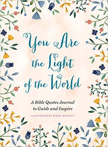 Amazoncom You Are The Light Of The World A Bible Quotes Journal