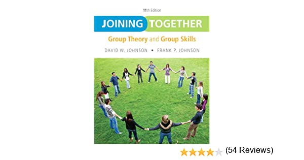 Joining Together: Group Theory and Group Skills (11th Edition ...