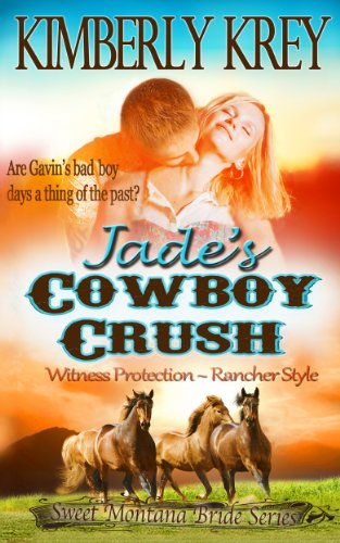 (Jade's Cowboy Crush: Witness Protection - Rancher Style: Gavin's Story (Sweet Montana Bride Series, Book)