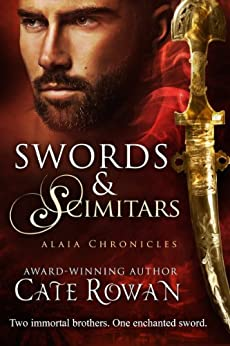 Swords and Scimitars: A Fantasy Short Story (Alaia Chronicles: Legends, #1) by [Rowan, Cate]