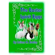 The Easter Spirit Eggs (Volume 1)