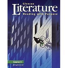 Glencoe Literature: Reading with Purpose, Course 3, Student Edition (GLENCOE LITERATURE GRADE 7)