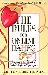 The Rules for Online Dating: Capturing the Heart of Mr. Right in Cyberspace (English Edition)