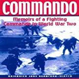 Commando: Memoirs of a Fighting Commando in World War Two (Greenhill Military Paperback)