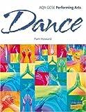 AQA GCSE Performing Arts: Dance Textbook
