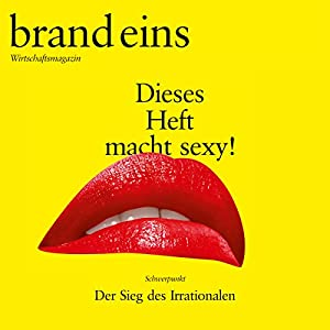 brand eins audio: Irrationalität Audiomagazin