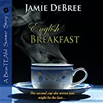 English Breakfast: BeauTEAful Summer, Book 2 | Jamie DeBree