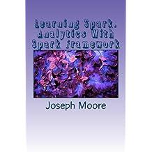 Learning Spark: Analytics With Spark Framework