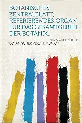 Botanisches Zentralblatt; referierendes Organ für das Gesamtgebiet der Botanik... Volume jahrg. 9 , bd. 33 (German Edition)