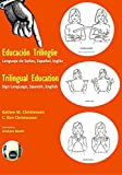img - for Trilingual Education: Sign Language, Spanish, English book / textbook / text book