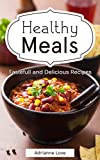 Healthy Meals: Holiday Cooking Recipes - Family Recipes for Low Carb Recipes, Thanksgiving, American Cookbook, Vegetarian, Vegan, Soups & Stews