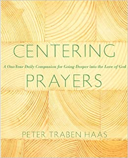 Book Centering Prayers: A One-Year Daily Companion for Going Deeper into the Love of God