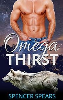 Omega Thirst (Omega Fever Book 2) by [Spears, Spencer]