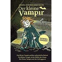 Der kleine Vampir: Der kleine Vampir und der unheimliche Patient, Der kleine Vampir in der Höhle des Löwen, Der kleine Vampir und der Lichtapparat