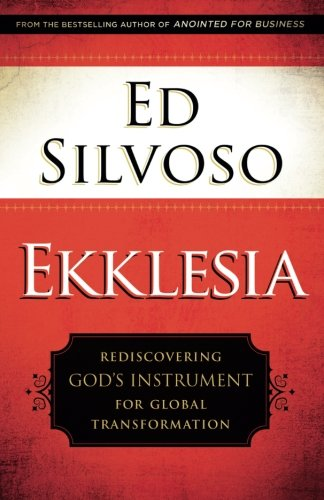Ekklesia Rediscovering Gods Instrument for Global Transformation [Silvoso, Ed] (Tapa Blanda)