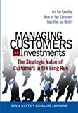 img - for Managing Customers as Investments: The Strategic Value of Customers in the Long Run (paperback) book / textbook / text book