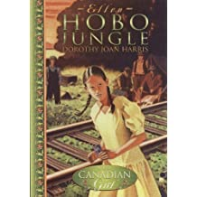 Ellen: Hobo Jungle (Our Canadian Girl): Written by Dorothy Joan Harris, 2002 Edition, (1st Edition) Publisher: Penguin Canada [Paperback]