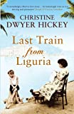 Front cover for the book Last Train from Liguria by Christine Dwyer Hickey